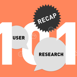 User Research Recap